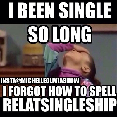 Best Instagram Quotes - I been single so long